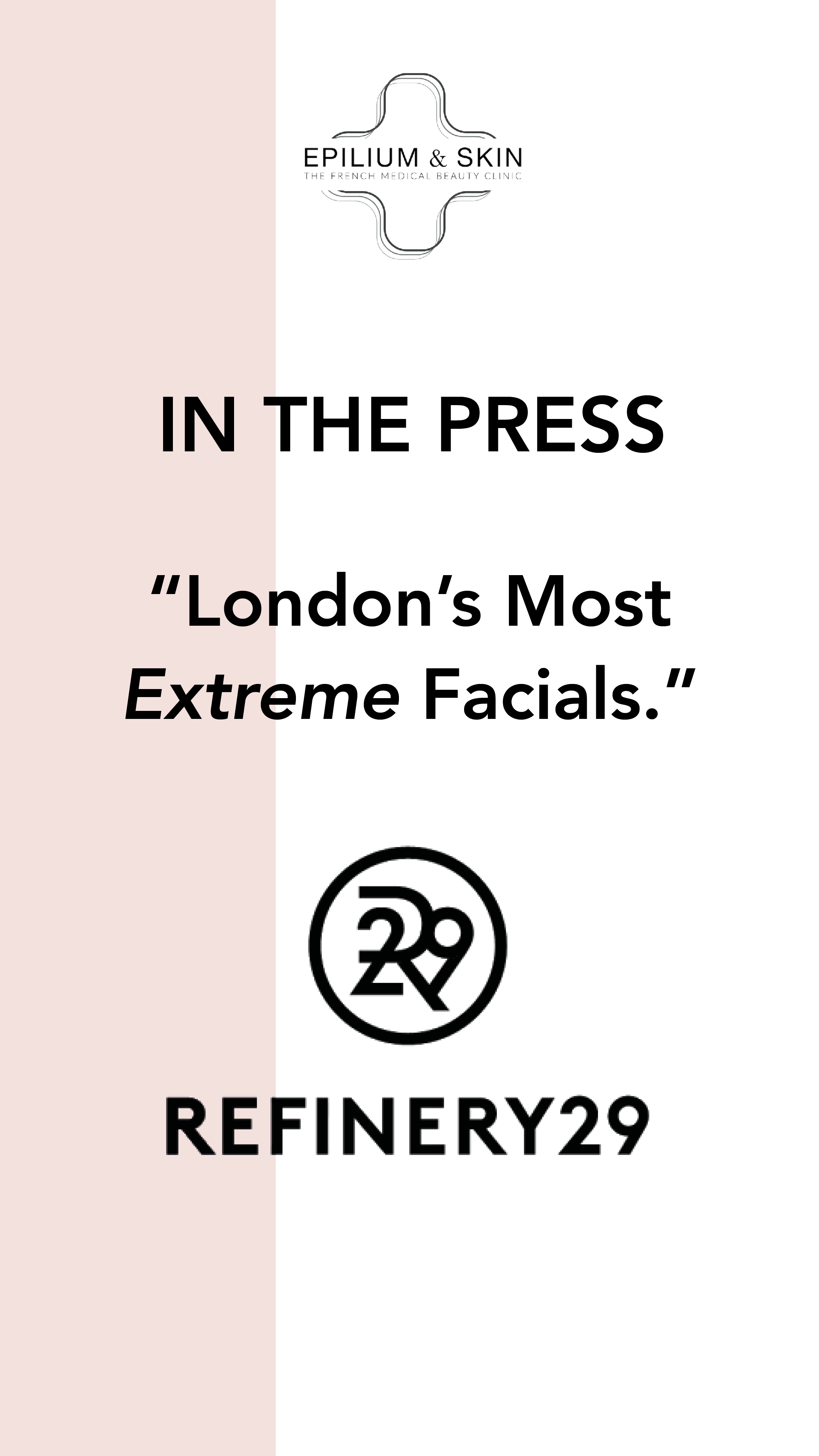 Refinery29 - London most extreme facials